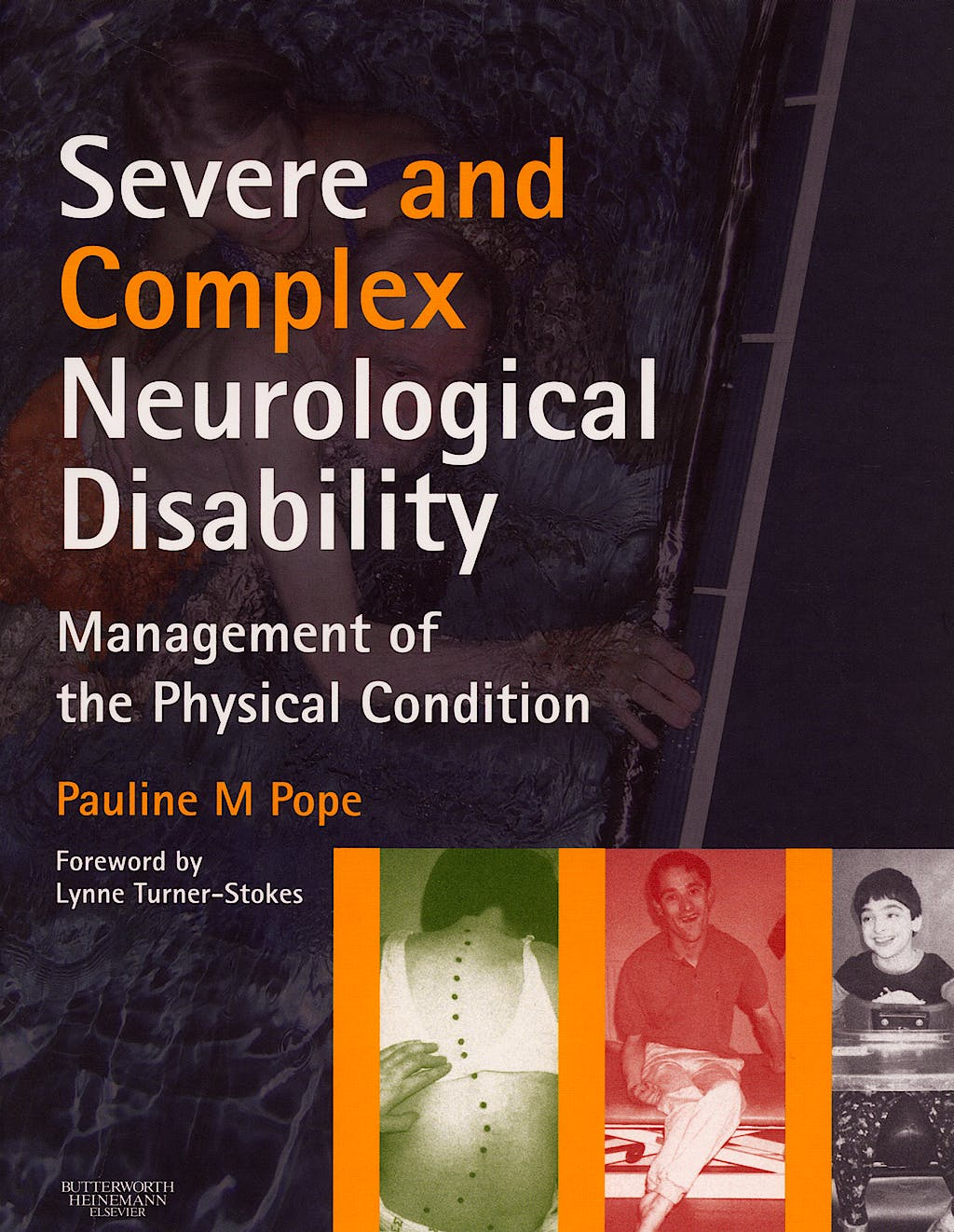 Portada del libro 9780750688253 Severe and Complex Neurological Disability. Management of the Physical