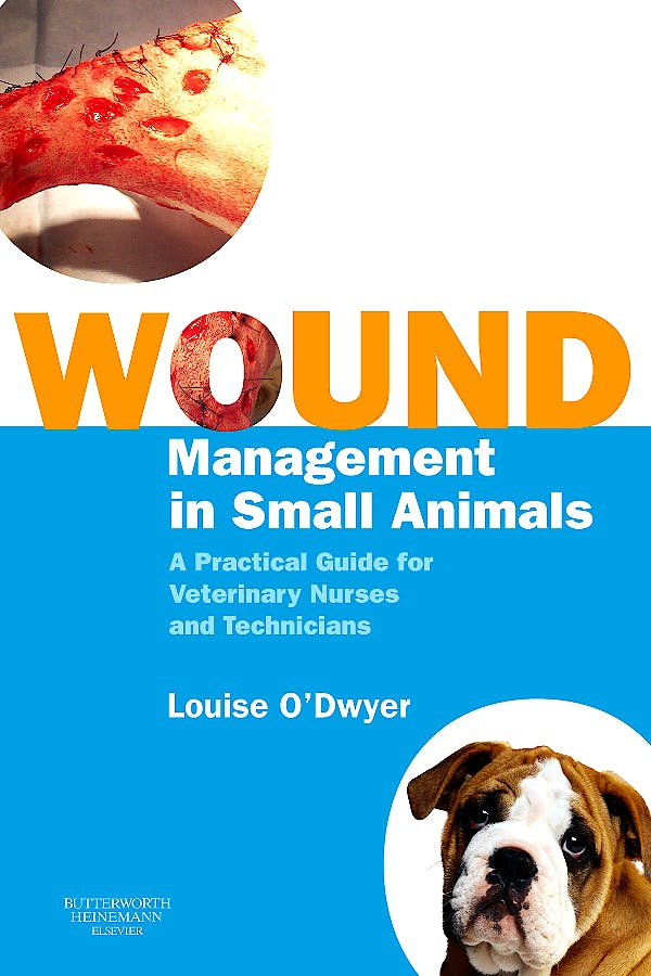 Portada del libro 9780750688314 Wound Management in Small Animals: A Practical Guide for Veterinary Nurses and Technicians