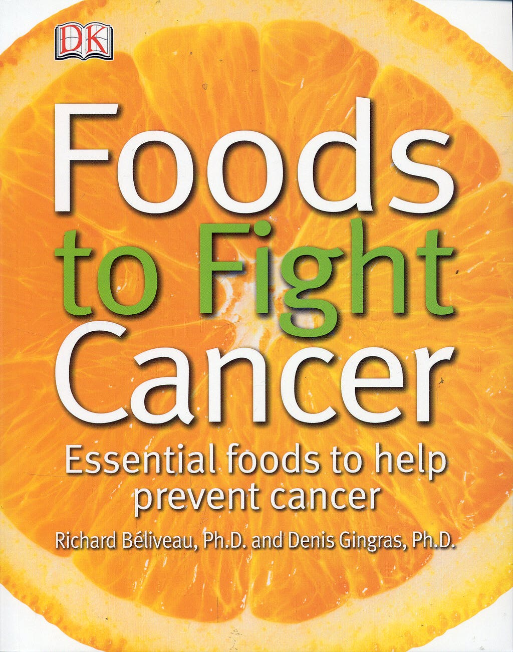 Portada del libro 9780756628673 Foods to Fight Cancer. Essential Foods to Help Prevent Cancer