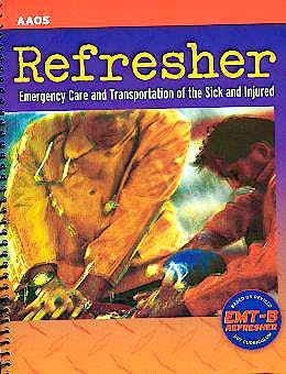 Portada del libro 9780763709129 Refresher. Emergency Care and Transportation of the Sick and Injured