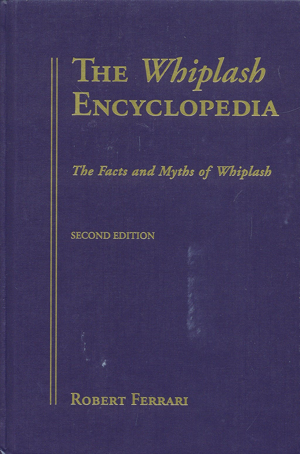 Portada del libro 9780763729349 Whiplash Encyclopedia. the Facts and Myths of Whiplash