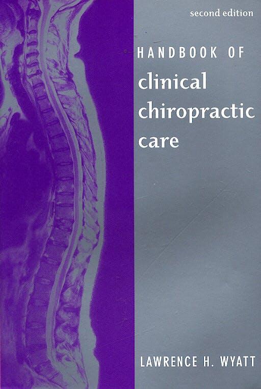 Portada del libro 9780763732493 Handbook of Clinical Chiropractic Care