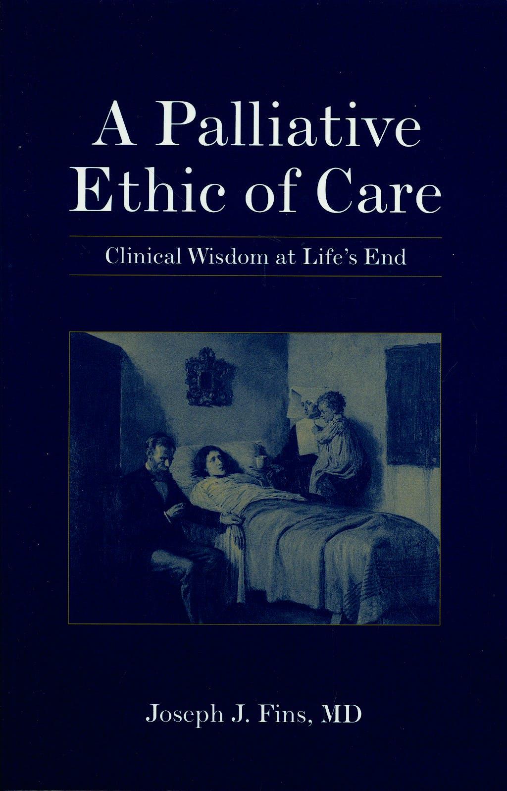 Portada del libro 9780763732929 A Palliative Ethic of Care. Clinical Wisdom at Life's End