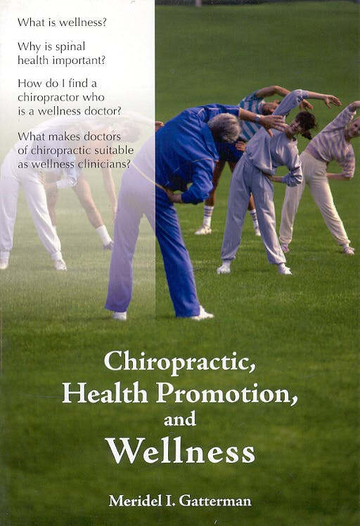 Portada del libro 9780763738693 Chiropractic, Health Promotion, and Wellness