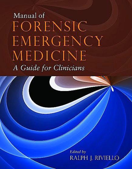 Portada del libro 9780763744625 Manual of Forensic Emergency Medicine. A Guide for Clinicians