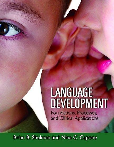 Portada del libro 9780763747237 Language Development. Foundations, Processes, and Clinical Applications