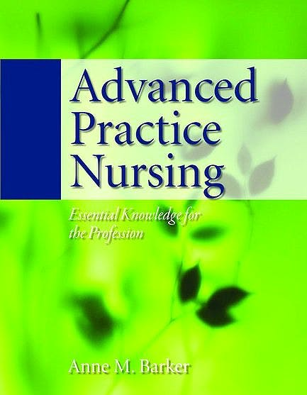 Portada del libro 9780763748999 Advanced Practice Nursing: Essential Knowledge for the Profession