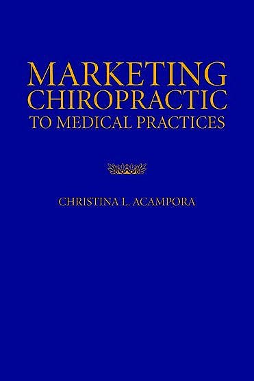 Portada del libro 9780763751944 Marketing Chiropractic to Medical Practices