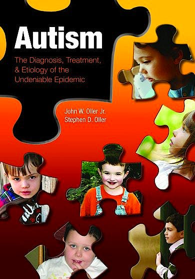 Portada del libro 9780763752804 Autism. the Diagnosis, Treatment, and Etiology of the Undeniable Epidemic + Dvd