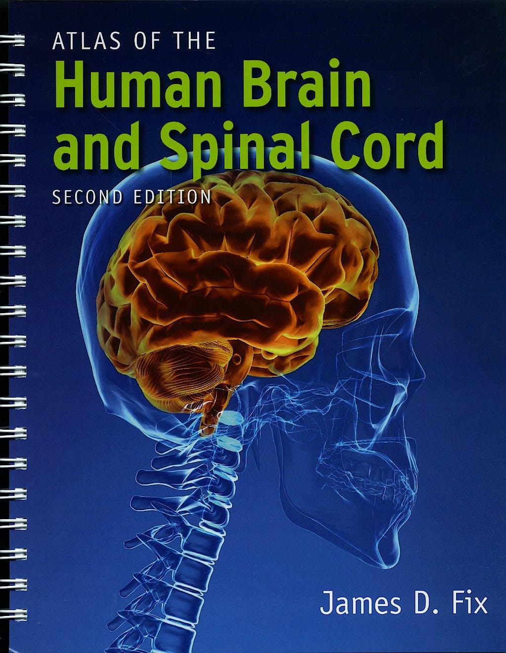 Portada del libro 9780763753184 Atlas of the Human Brain and Spinal Cord