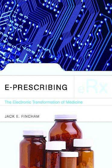 Portada del libro 9780763754013 E-Prescribing. the Electronic Transformation of Medicine