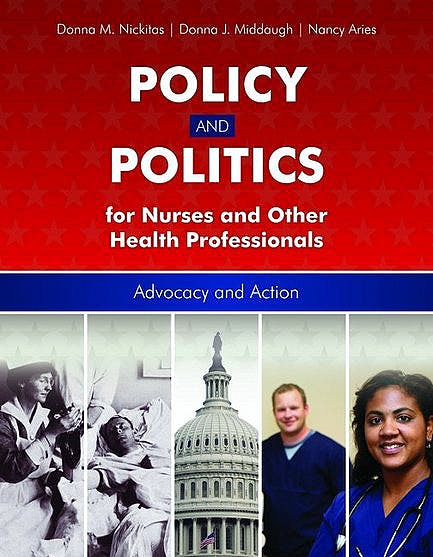 Portada del libro 9780763756598 Policy and Politics for Nurses and Other Healthcare Professionals