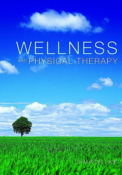 Portada del libro 9780763758219 Wellness and Physical Therapy