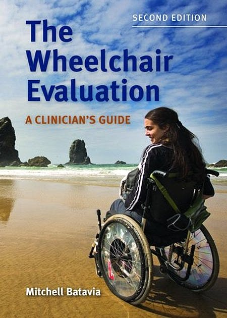 Portada del libro 9780763761721 The Wheelchair Evaluation. A Clinician's Guide