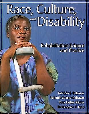 Portada del libro 9780763763374 Race, Culture and Disability. Rehabilitation Science and Practice