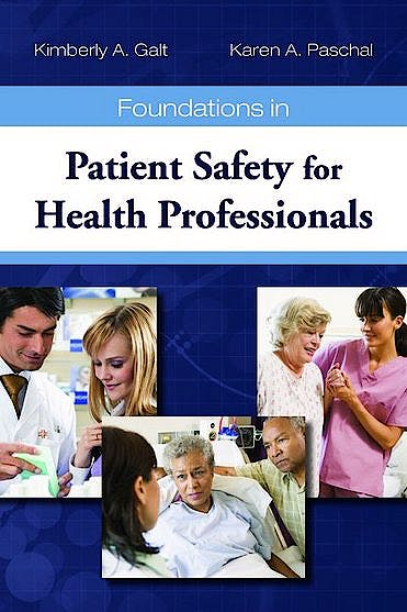 Portada del libro 9780763763381 Foundations in Patient Safety for Health Professionals