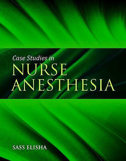 Portada del libro 9780763763879 Case Studies in Nurse Anesthesia