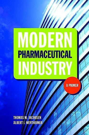 Portada del libro 9780763766368 Modern Pharmaceutical Industry. a Primer