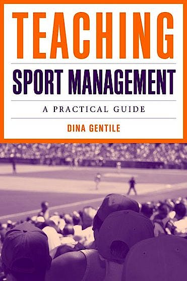 Portada del libro 9780763766726 Teaching Sport Management. a Practical Guide