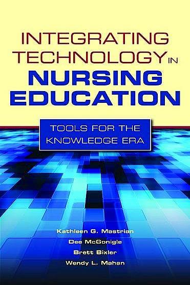 Portada del libro 9780763768713 Integrating Technology in Nursing Education. Tools for the Knowledge Era