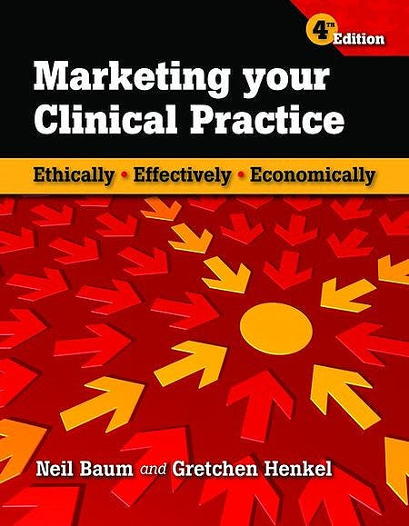 Portada del libro 9780763769833 Marketing Your Clinical Practice. Ethically, Effectively, Economically