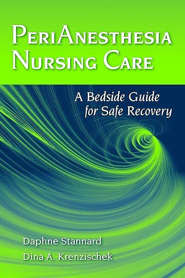 Portada del libro 9780763769987 Perianesthesia Nursing Care. a Bedside Guide for Safe Recovery
