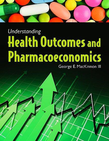 Portada del libro 9780763770990 Understanding Health Outcomes and Pharmacoeconomics