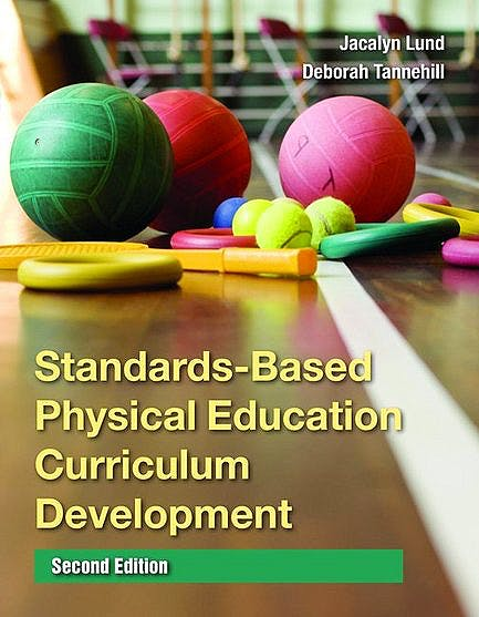 Portada del libro 9780763771591 Standards-Based Physical Education Curriculum Development
