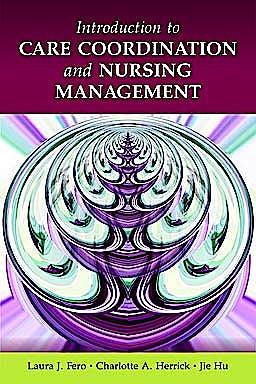 Portada del libro 9780763771607 Introduction to Care Coordination and Nursing Management