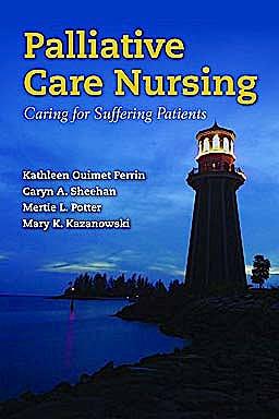 Portada del libro 9780763773847 Palliative Care Nursing. Caring for Suffering Patients