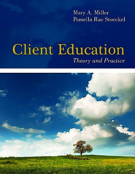 Portada del libro 9780763774127 Client Education. Theory and Practice