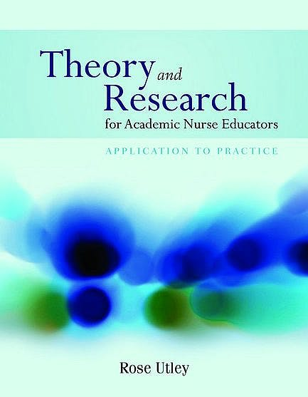 Portada del libro 9780763774134 Theory and Research for Academic Nurse Educators. Application to Practice