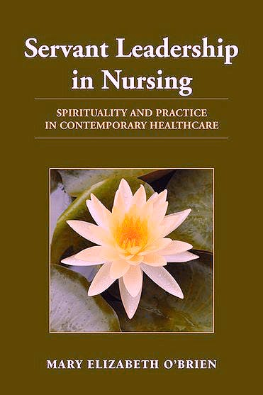 Portada del libro 9780763774851 Servant Leadership in Nursing. Spirituality and Practice in Contemporary Healthcare