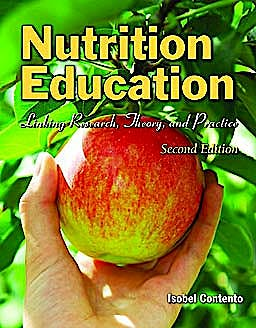 Portada del libro 9780763775087 Nutrition Education. Linking Research, Theory, and Practice