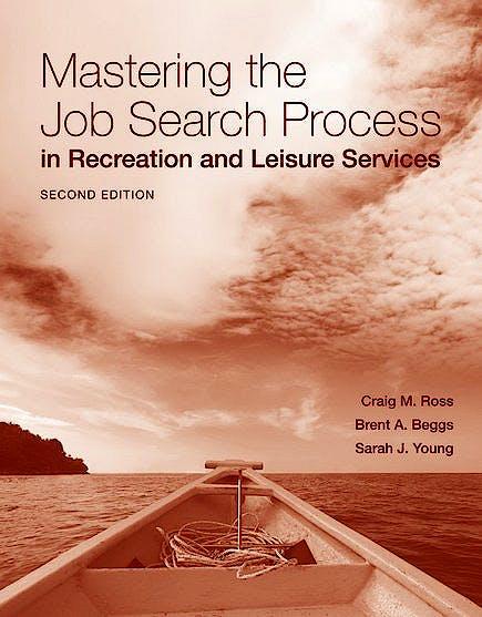 Portada del libro 9780763777616 Mastering the Job Search Process in Recreation and Leisure Services