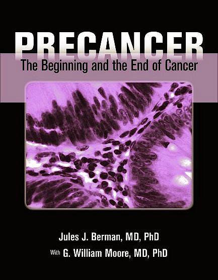 Portada del libro 9780763777845 Precancer. The Beginning and the End of Cancer