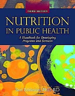 Portada del libro 9780763777913 Nutrition in Public Health. a Handbook for Developing, Programs and Services