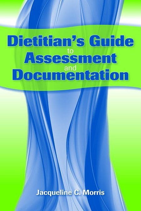 Portada del libro 9780763778514 Dietitian's Guide to Assessment and Documentation