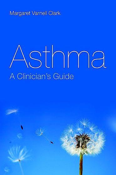 Portada del libro 9780763778545 Asthma. a Clinician's Guide