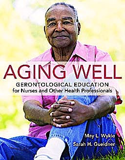 Portada del libro 9780763779375 Aging Well. Gerontological Education for Nurses and Other Health Professionals