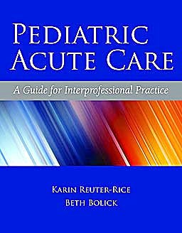 Portada del libro 9780763779719 Pediatric Acute Care. a Guide for Interprofessional Practice