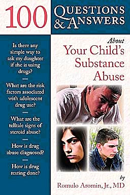 Portada del libro 9780763779818 100 Questions & Answers about Your Child's Substance Abuse