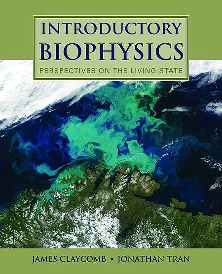 Portada del libro 9780763779986 Introductory Biophysics. Perspectives on the Living State
