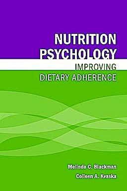 Portada del libro 9780763780401 Nutrition Psychology. Improving Dietary Adherence