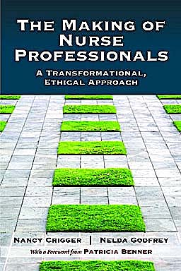 Portada del libro 9780763780562 The Making of Nurse Professionals. A Transformational, Ethical Approach