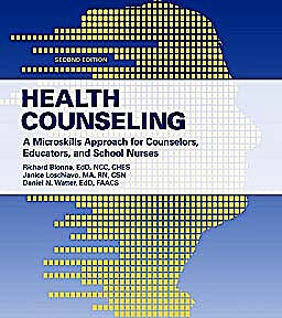 Portada del libro 9780763781569 Health Counseling. a Microskills Approach for Counselors, Educators, and School Nurses