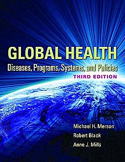 Portada del libro 9780763785598 Global Health. Diseases, Programs, Systems, and Policies