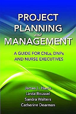 Portada del libro 9780763785864 Project Planning and Management. A Guide for CNLS, DNPS and Nurse Executives