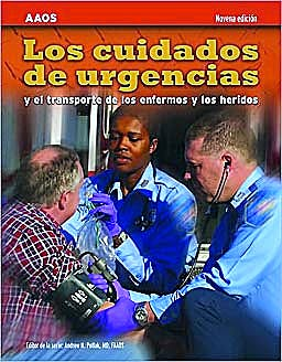 Portada del libro 9780763789701 Los Cuidados de Urgencias y el Transporte de los Enfermos y los Heridos