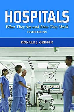 Portada del libro 9780763791094 Hospitals. What They Are and How They Work